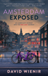 "Provocative New Book ""Amsterdam Exposed: An American's Journey Into The Red Light District"" By David Wienir To Be Released Next Month"