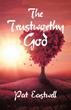 Pat Eastwell Talks About 'The Trustworthy God'