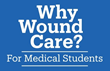 HMP's Why Wound Care?™ Initiative Launches Web Portal for Medical Students