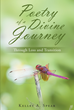 "Author Kelley A. Spear's Newly Released ""Poetry of a Divine Journey: Through Loss and Transition"" Captures the Grief, Heartache, Faith, and Healing of One Woman's Loss"