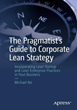"Innovative Speaker and Business Consultant Michael Nir Offers Money Saving Business Solutions in His Latest Book ""The Pragmatist's Guide to Corporate Lean Strategy"""