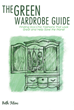 Infinity Publishing is Pleased to Announce the Launch of its Latest Book, The Green Wardrobe Guide, Just in Time for Earth Day.