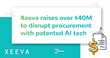 Xeeva Raises Over $40 Million in Funding to Promote AI Becoming the Future of Procurement