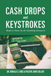 "Dr. Ronald S. King & Pr. John Collier's Newly Released ""Cash Drops and Keystrokes: Roads to Power by the Gambling Enterprise"" is a Shocking Take on Gambling in America"