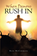 "Author Russ Mccormack's Newly Released ""When Demons Rush In"" Details What Happens to the Psychological and Spiritual Fate of Mankind When Shame Turns Toxic"