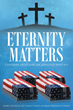 "Mark Lounello's Newly Released ""Eternity Matters: A Journey of a Chaplain Assistant Post 9-11"" is a Personal Story of Purpose and Faith"