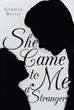 "Gordon Bostic's New Book ""She Came to Me a Stranger"" is an Insightful and Relevant Book of Short Poems with Resonant Themes for the Current Day and Age"