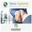 Percipient Selects VenioOne To Power Its Managed Document Review Services
