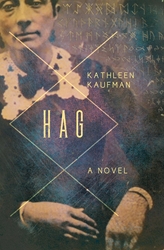 Book Cover for Hag, A Novel by Kathleen Kaufman