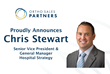 Ortho Sales Partners Announces the Appointment of Chris Stewart as Senior Vice President and General Manager of Hospital Strategy