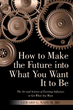 A Guide for Molding One's Future