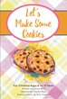 "Author Louise Rhea's New Book ""Let's Make Some Cookies"" Is an Engaging and Educational Cookbook for Children of All Ages"