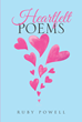"Author Ruby Powell's New Book ""Heartfelt Poems"" is a Collection of Beautiful, Uplifting Poetry to Lighten the Hearts of Readers."