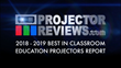 Projector Reviews Releases 2018-2019 Education Projector Report
