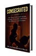 New Life Is Reborn This Spring in CONSECRATED: One Man's Faith & Courage through Persecution & Peace, the Holocaust & Freedom - A Historical Biography by Dr. Alix J. Walsh
