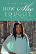 'How She Fought: The Full Story' Gets New Marketing Campaign