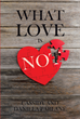 "Cassidy and Daniela Parlane's Newly Released ""What Love Is Not"" Shares an Excellent Take on Living an Enriched Life With God and Your Spouse"