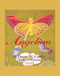"Author Deane W. Conley's Newly Released ""Angelino"" Follows Angelino the Angel As He Learns All About the Delicate and Beautiful Butterflies"