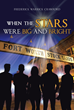 "Frederick Warrick Crawford's New Book ""When the Stars Were Big and Bright"" is a Thrilling Story about Lion who becomes an Actor as he puts his Family Secrets Behind Him"
