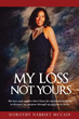 Xulon Press announces the release of  My Loss Not Yours