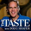 "New Podcast ""The Taste With Doug Shafer"" Features the Life Stories of Fascinating People in the World of Food and Wine"