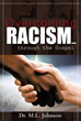 Xulon Press Announces the Release of Overcoming Racism through the Gospel