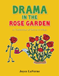 Xulon Press Announces the Release of  Drama in the Rose Garden
