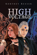 "Kortney Reeser's New Book ""High Voltage"" is about a Dragon Girl, Who is Known as the Princess of a Horrible and Corrupt Kingdom with Fiery Dragons Called the Volcanics."
