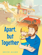 "Author Erich Allen's New Book ""Apart, but Together"" is the Touching Story of a Young Boy Learning to Cope with the Separation of his Parents"