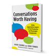 New Book by Leadership Experts at LTU and NextMove.is Reveals Simple Acts that Improve the Outcomes of Every Conversation