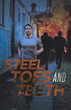 "Jerry Parrish's New Book ""Steel Toes and Teeth"" is an Intriguing Mystery Story of an Undercover Reporter Looking Into Suspicious ""Accidents"" at a Train-wrecking Yard"