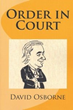"British Barrister Faces Trials & Tribulations in Hilarious Satire, ""Order in Court"""