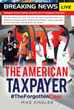 "Mike Singler's New Book ""The American Taxpayer: #TheForgottenClass"" is a Collection of Events on an Array of Political and Economic Subjects Relevant to US Citizens"