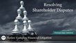 "Financial Poise™ and West LegalEd Center Premiere ""COMPLEX FINANCIAL LITIGATION 2018: Resolving Shareholder Disputes,"" a webinar, on May 8th at 11 AM CST"