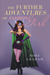 "Author Roby Graham's New Book ""The Further Adventures of Fashion Girl"" is the Second in a Series Detailing the Dramatic Exploits of the Stylish Heroine and Her Friends"
