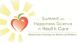 Groundbreaking Summit on Happiness Science in Health Care May 6-7