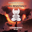 "Out Now: Andrew Rayel, ""Dark Resistance"" (inHarmony Music)"