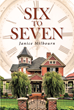"Author Janice Milbourn's Newly Released ""Six to Seven"" is the Story of Luke the Seven and his Encounter with the Lord Jesus Christ"