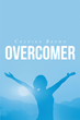 "Author Chenika Vauhgn Brown's Newly Released ""Overcomer"" Teaches Readers how to Overcome the Obstacles in their Lives by Finding their God-given Purpose"