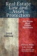 Real Estate Law and Asset Protection - 2018 Edition