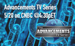 New Episode of Advancements Hosted by Ted Danson to Broadcast May 20, 2018 @4:30p on CNBC