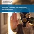 Stop Toxic Employees from Sidetracking Your Organization: Live Webinar by AudioSolutionz