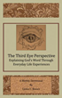 Xulon Press Announces the Release of The Third Eye Perspective Explaining God's Word Through Everyday Life Experiences