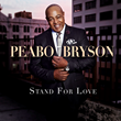 "Peabo Bryson Announces Twenty-First Studio Album ""Stand For Love"" Available On August 3"