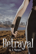 'Betrayal' by K. A. Morales Gets New Marketing Campaign