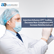 Injection/Infusion CPT® Coding: Decrease Non-Compliance and Increase Reimbursement