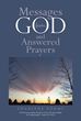 "Author Sharlene Adams's newly released ""Messages From God And Answered Prayers"" shares the spiritual experiences of one woman."