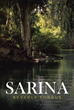 "Beverly Forgus's Newly Released ""Sarina"" is a Beautiful and Astonishing Fictional Story of a Young Woman in Israel who Becomes Jesus's Friend and Eventually his Witness"