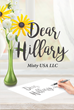 "Misty USA LLC's Newly Released ""Dear Hillary"" Confronts the Reality that American Voters Did Not Actually Vote for Donald Trump"