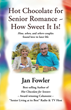"Jan Fowler's Newly Released ""Hot Chocolate for Senior Romance ~ How Sweet It Is!: How, When, and Where Couples Found Love in Later Life"" Proves Love Exists at Any Age"